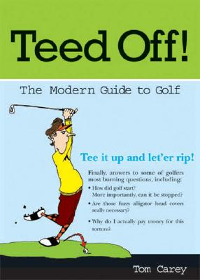 Teed Off! A Modern Guide to Golf