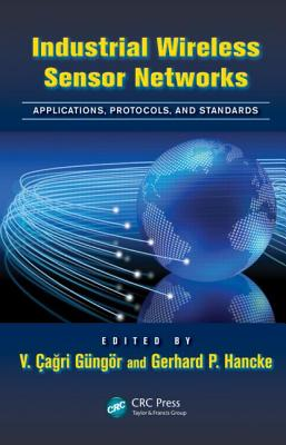 Industrial Wireless Sensor Networks Applications Protocols and Standards
