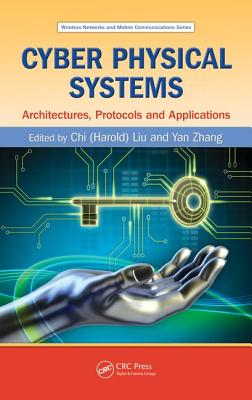 Cyber Physical Systems Architectures Protocols and Applications